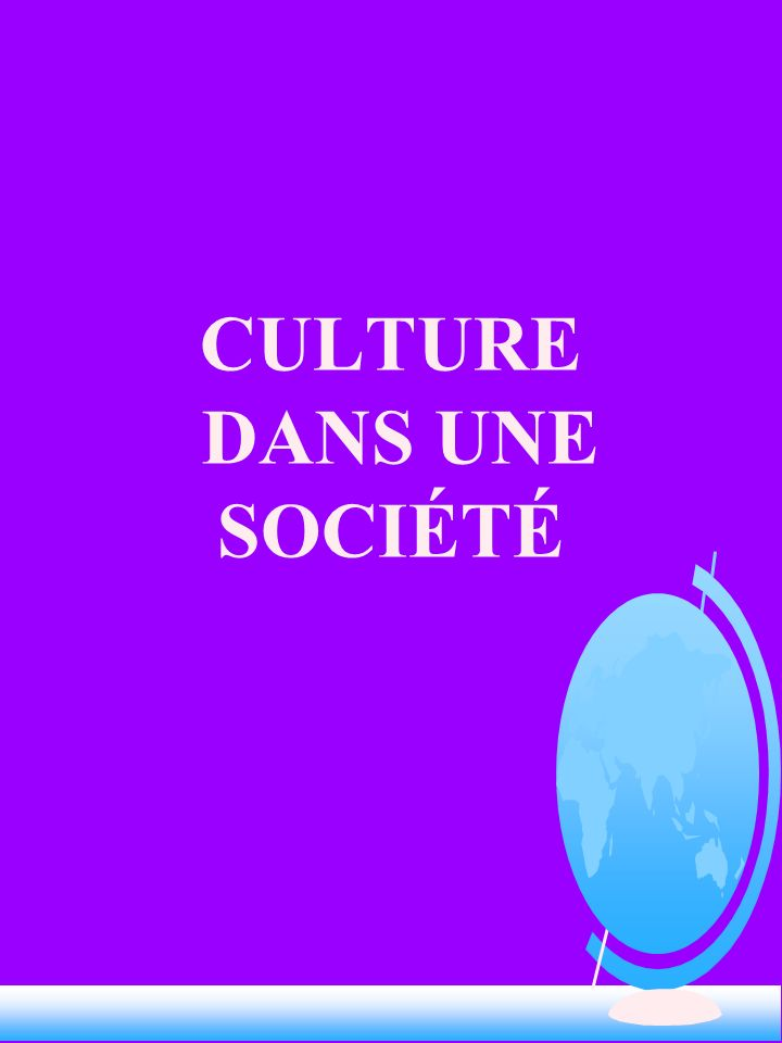 QUESTION Que signifie le mot «culture» dans le langage courant ?