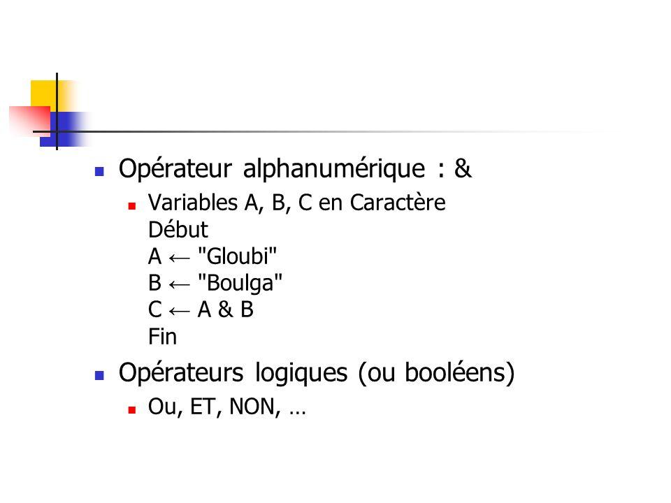 Opérateur alphanumérique : & Variables A, B, C en Caractère Début A