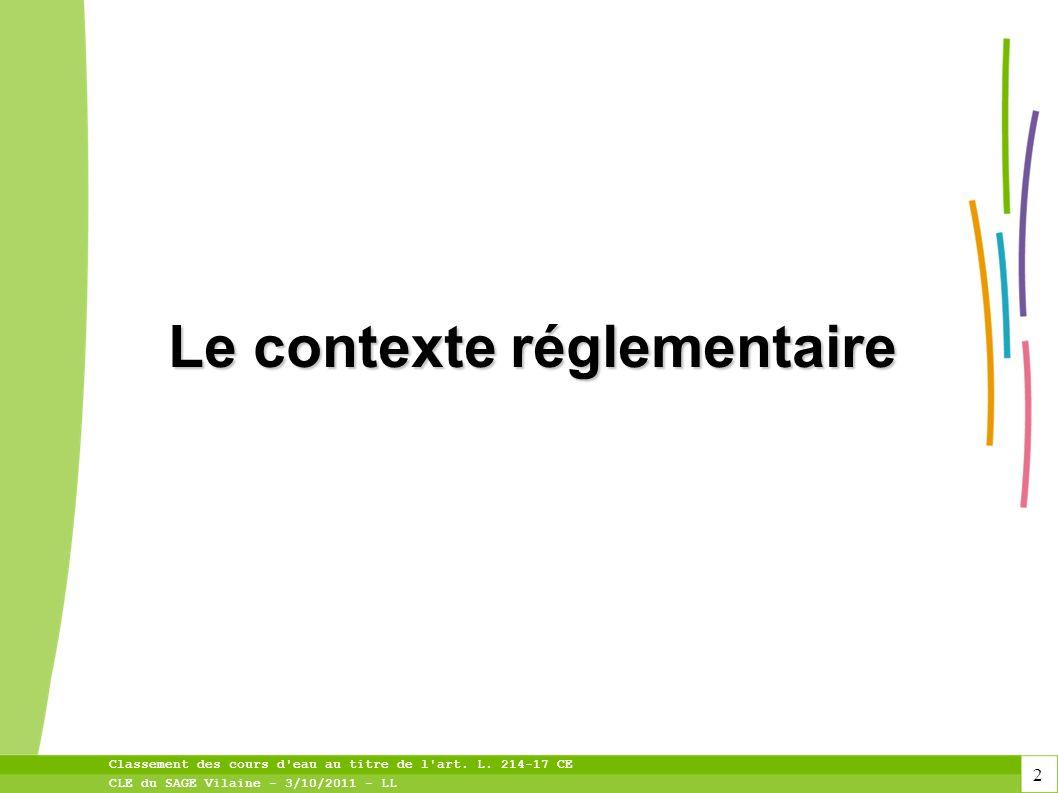 13 Classement des cours d eau au titre de l art. L. 214-17 CE CLE du SAGE Vilaine - 3/10/2011 - LL