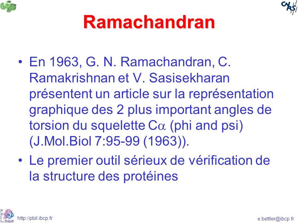 e.bettler@ibcp.fr http://pbil.ibcp.fr Ramachandran En 1963, G.
