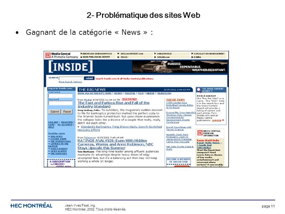 page 11 Jean-Yves Fiset, ing. HEC Montréal, 2002. Tous droits réservés. 2- Problématique des sites Web Gagnant de la catégorie « News » :
