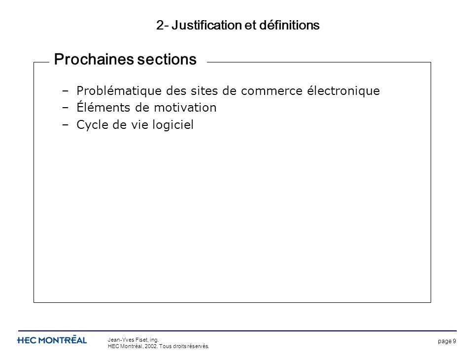 page 9 Jean-Yves Fiset, ing. HEC Montréal, 2002. Tous droits réservés. 2- Justification et définitions –Problématique des sites de commerce électroniq