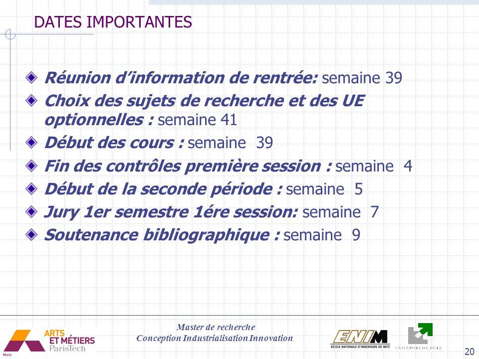Master de recherche Conception Industrialisation Innovation 20 Réunion dinformation de rentrée: semaine 39 Choix des sujets de recherche et des UE opt