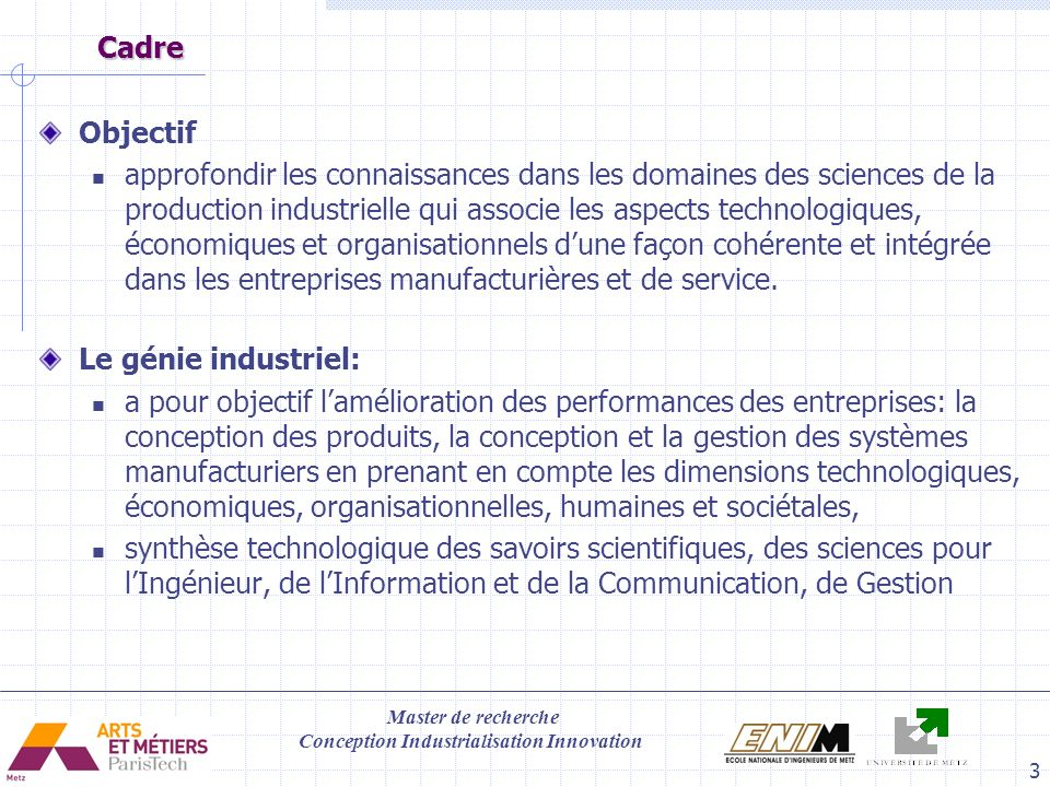 Master de recherche Conception Industrialisation Innovation 3 Cadre Objectif approfondir les connaissances dans les domaines des sciences de la produc