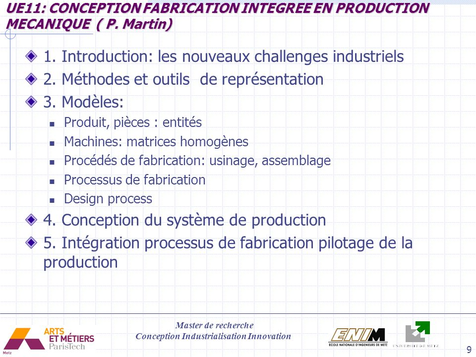 Master de recherche Conception Industrialisation Innovation 9 UE11: CONCEPTION FABRICATION INTEGREE EN PRODUCTION MECANIQUE ( P.