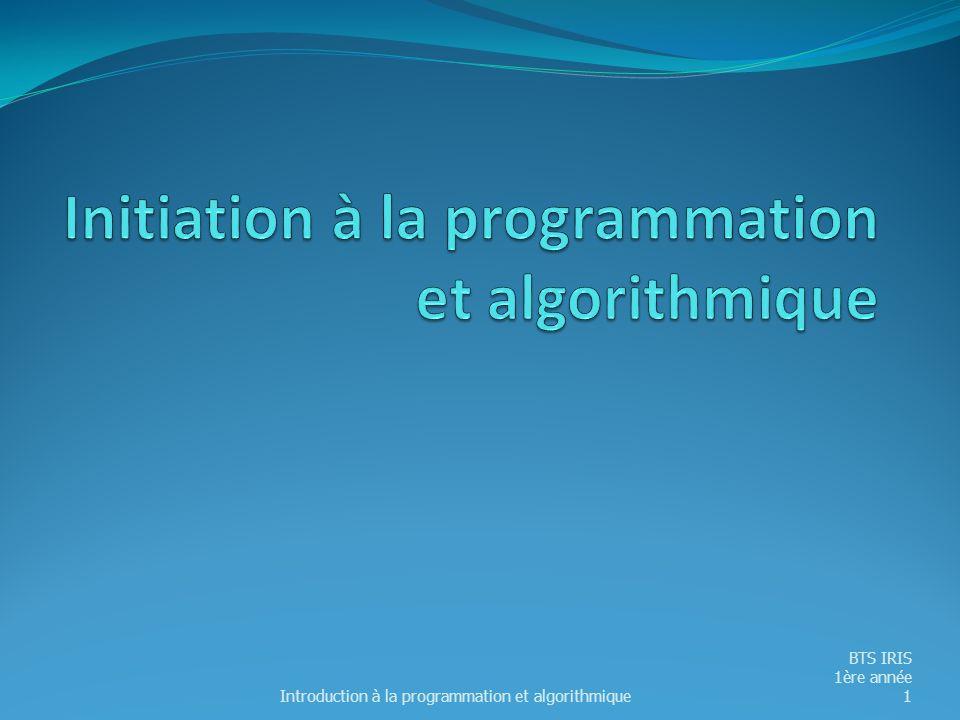 Introduction à la programmation et algorithmique BTS IRIS 1ère année 1