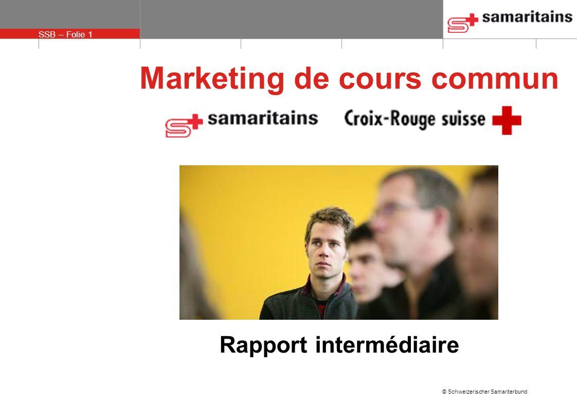 SSB – Folie 1 © Schweizerischer Samariterbund Marketing de cours commun Rapport intermédiaire