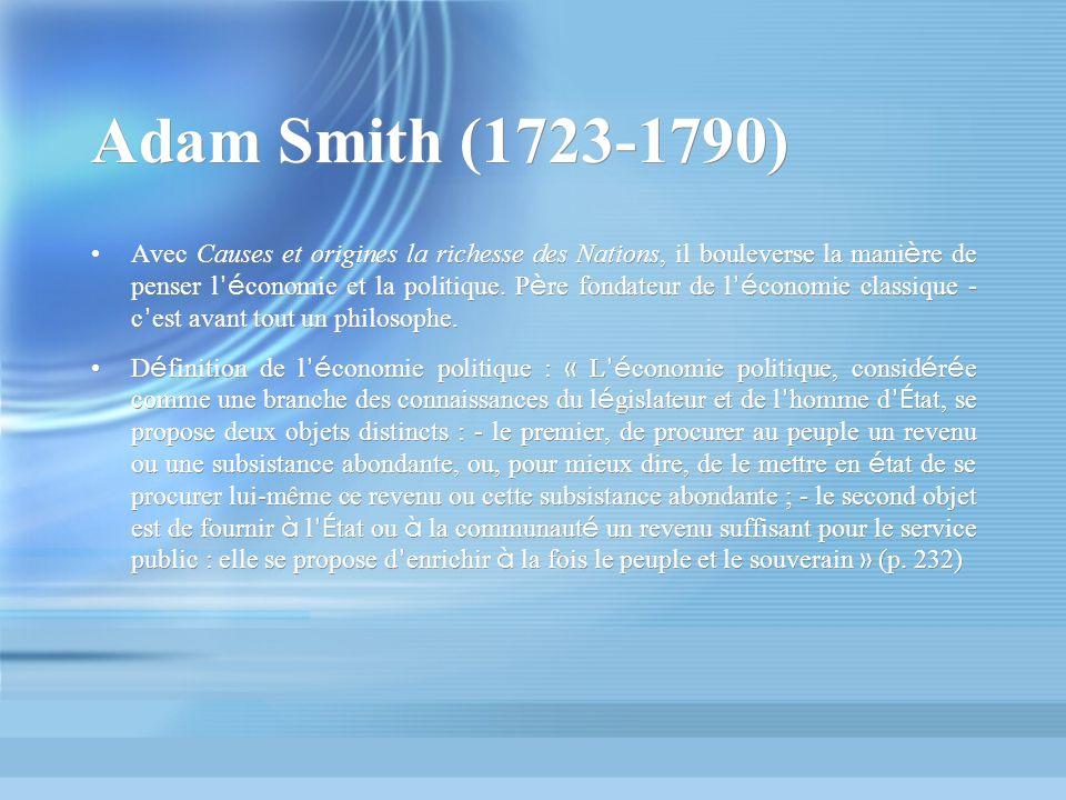 Lois et méthode Pour Smith, ces lois sont du domaines des sciences sociales : les individus par l é change font syst è me.