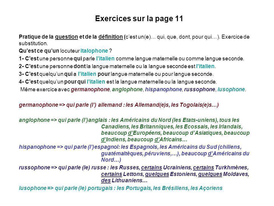 Exercices sur la page 11 Pratique de la question et de la définition (cest un(e)… qui, que, dont, pour qui…). Exercice de substitution. Quest ce quun