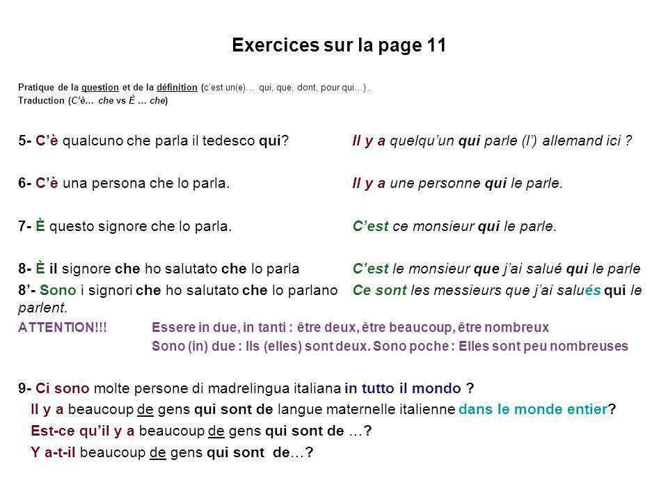 Exercices sur la page 11 Pratique de la question et de la définition (cest un(e)… qui, que, dont, pour qui…).