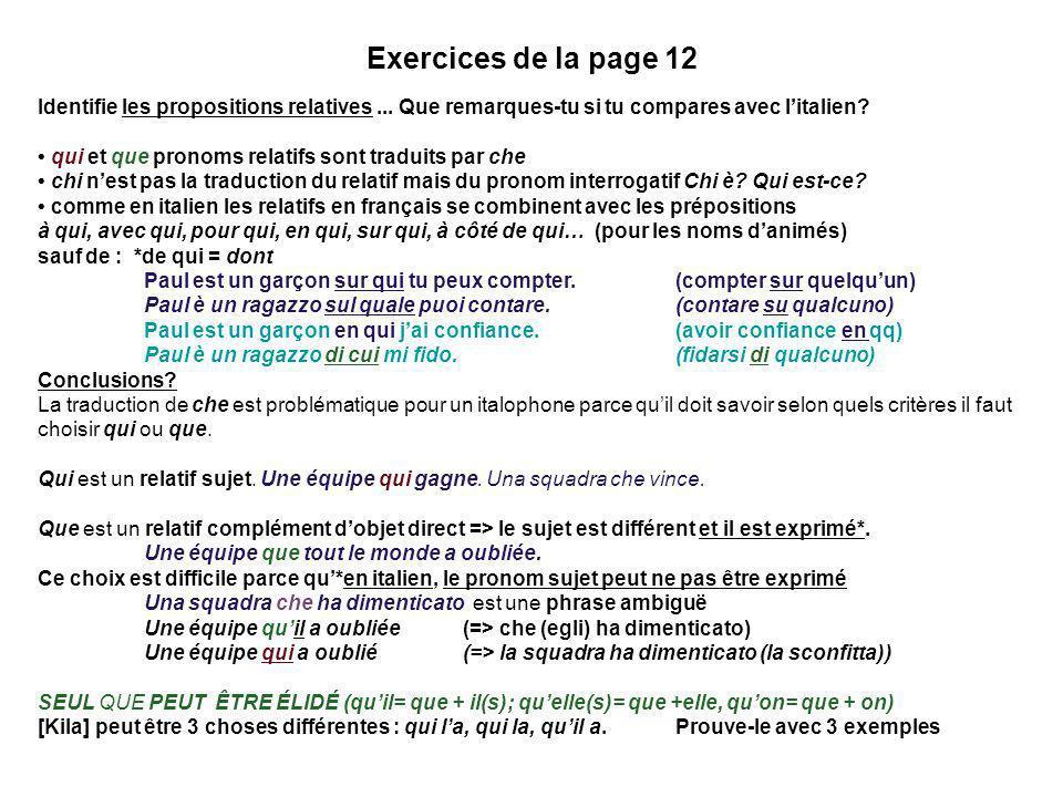 Exercices de la page 12 Identifie les propositions relatives... Que remarques-tu si tu compares avec litalien? qui et que pronoms relatifs sont tradui