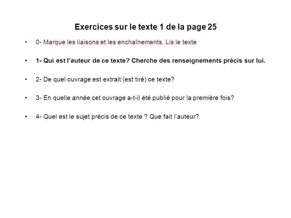 Exercices sur le texte 1 de la page 25 0- Marque les liaisons et les enchaînements.