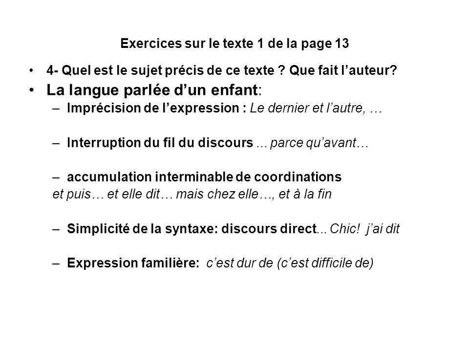 Exercices sur le texte 1 de la page 13 4- Quel est le sujet précis de ce texte .