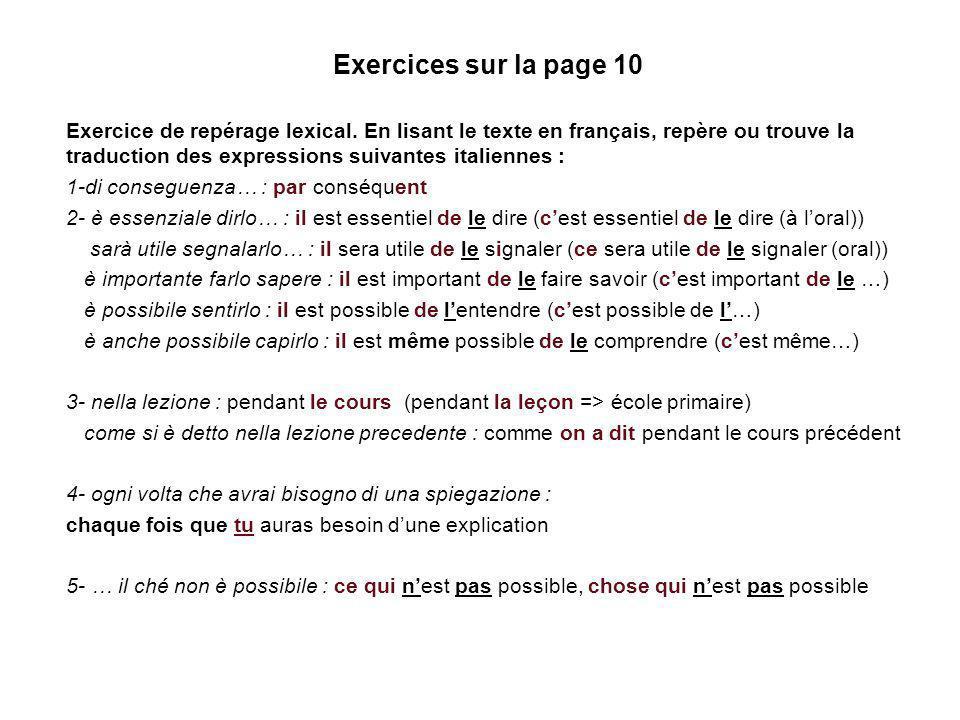 Exercices sur la page 10 Exercice de repérage lexical. En lisant le texte en français, repère ou trouve la traduction des expressions suivantes italie