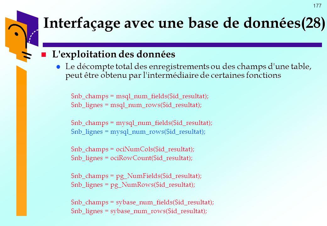 177 Interfaçage avec une base de données(28) L'exploitation des données L'exploitation des données Le décompte total des enregistrements ou des champs