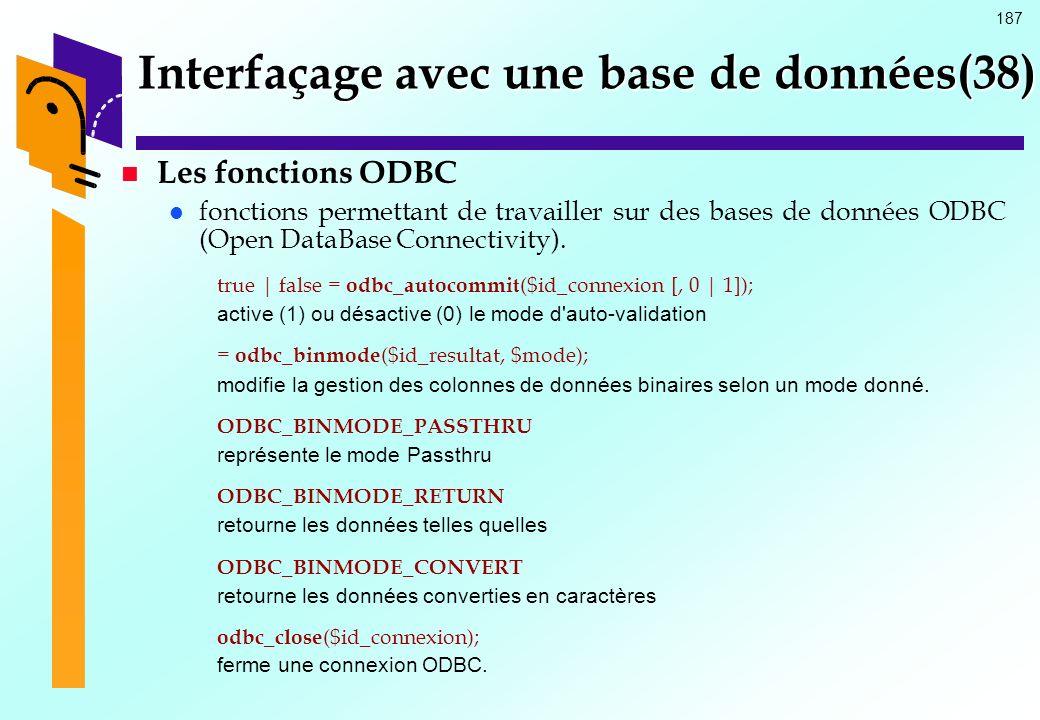 187 Interfaçage avec une base de données(38) Les fonctions ODBC fonctions permettant de travailler sur des bases de données ODBC (Open DataBase Connec