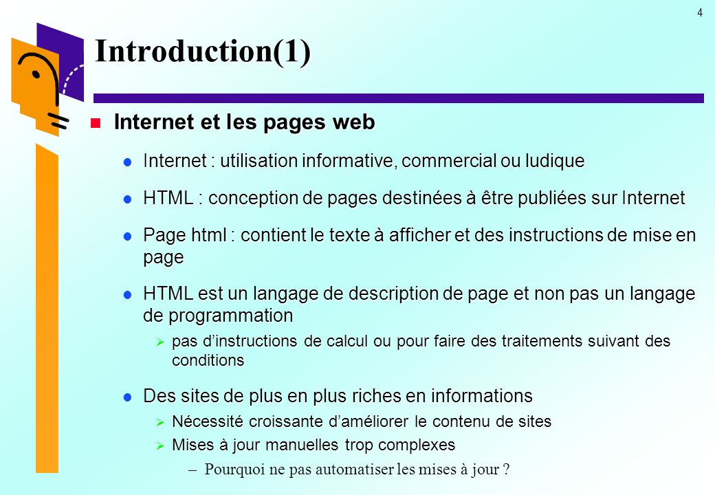 5 Introduction(2) Pages web statiques : fonctionnement Pages web statiques : fonctionnement Leurs contenus ne changent ni en fonction du demandeur ni en fonction dautres paramètres éventuellement inclus dans la requête adressée au serveur.