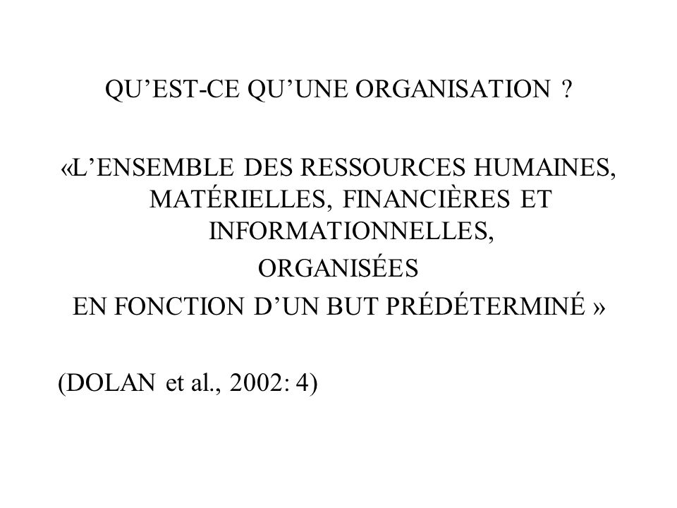 5) QUEST-CE QUUNE ORGANISATION ?