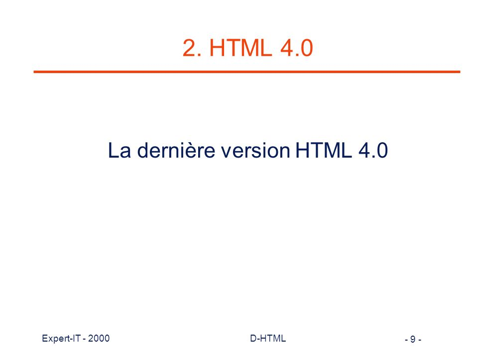 - 30 - Expert-IT - 2000D-HTML D-HTML et NN 4.x m Technique de layer unique à NN, utilisé pour créer, au sein d un document, des conteneurs de document m Un layer se superpose au document de base m Position, contenu et visibilité de chaque layer indépendant des autres m La fonction JS layer() permet de créer une nouvelle couche dynamiquement m Contenu de layer exprimé en HTML (une page en tant que tel).