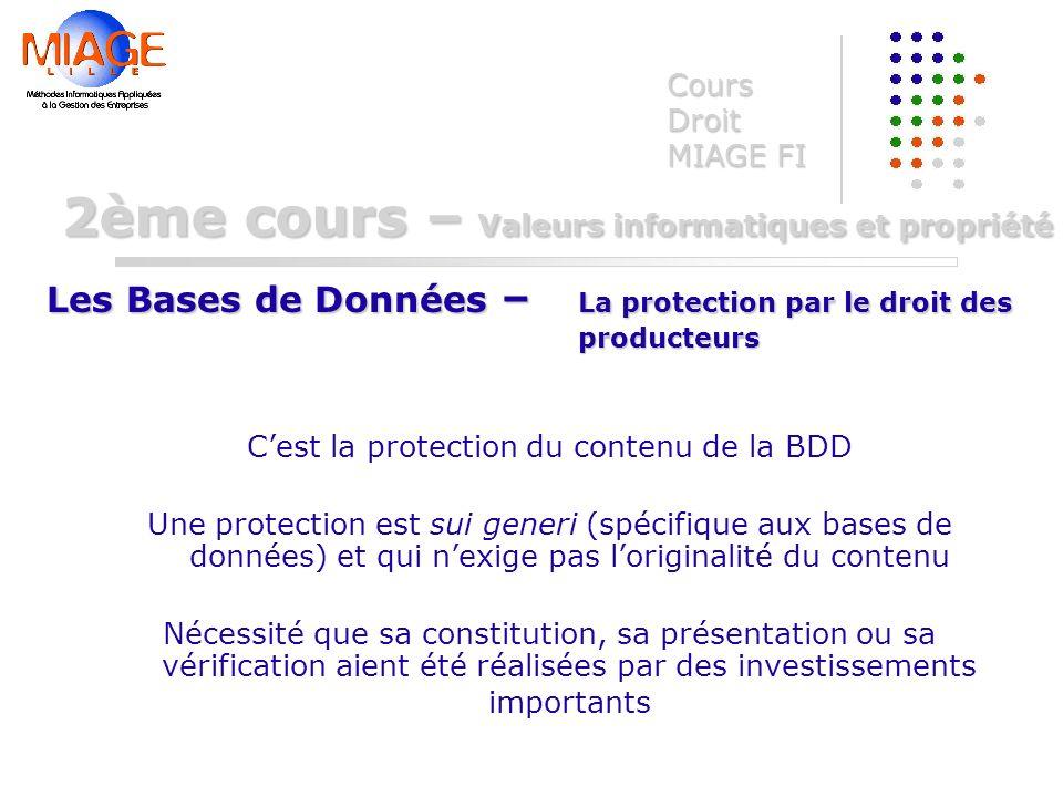 Cest la protection du contenu de la BDD Une protection est sui generi (spécifique aux bases de données) et qui nexige pas loriginalité du contenu Néce