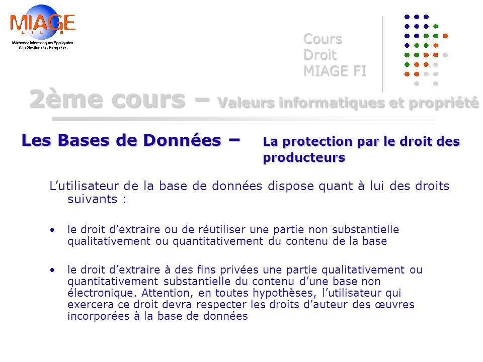Lutilisateur de la base de données dispose quant à lui des droits suivants : le droit dextraire ou de réutiliser une partie non substantielle qualitat