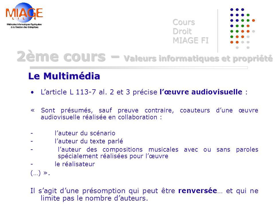 Larticle L 113-7 al. 2 et 3 précise lœuvre audiovisuelle : « Sont présumés, sauf preuve contraire, coauteurs dune œuvre audiovisuelle réalisée en coll