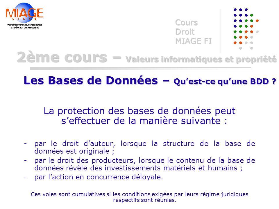 La protection des bases de données peut seffectuer de la manière suivante : -par le droit dauteur, lorsque la structure de la base de données est orig