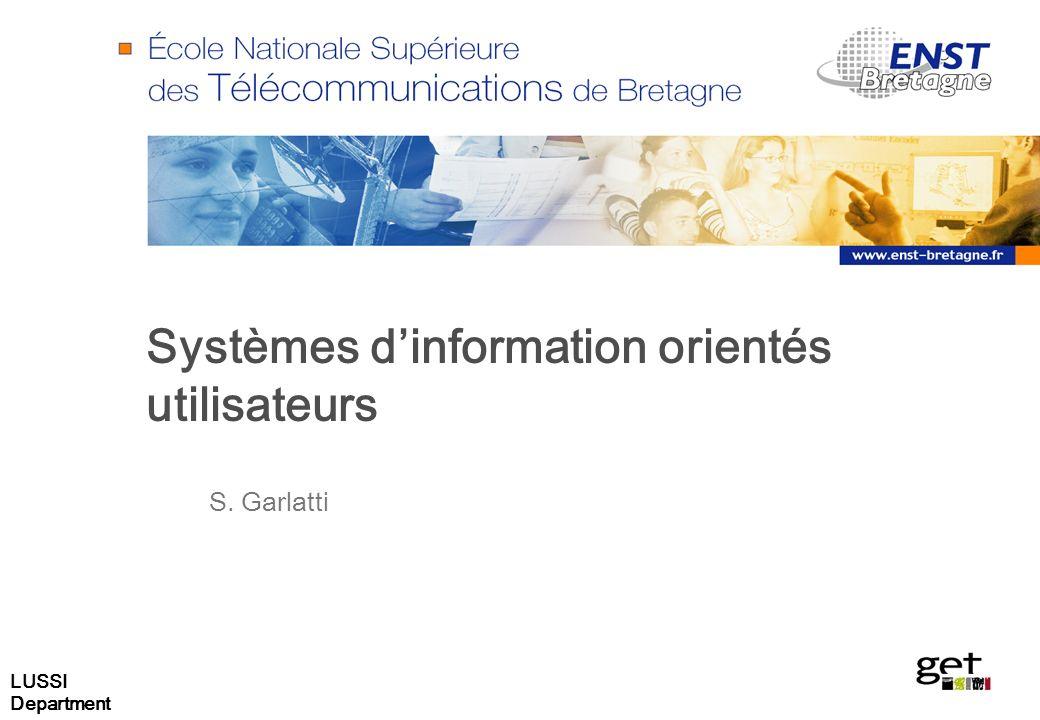 LUSSI Department Systèmes dinformation orientés utilisateurs S. Garlatti