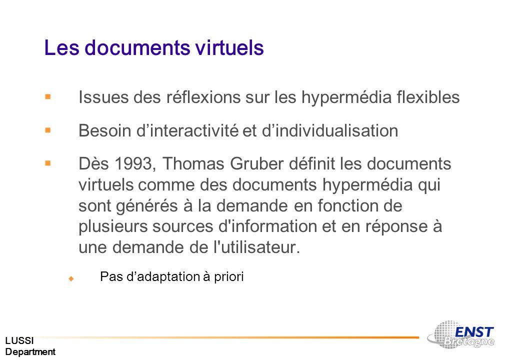 LUSSI Department Les documents virtuels Issues des réflexions sur les hypermédia flexibles Besoin dinteractivité et dindividualisation Dès 1993, Thoma