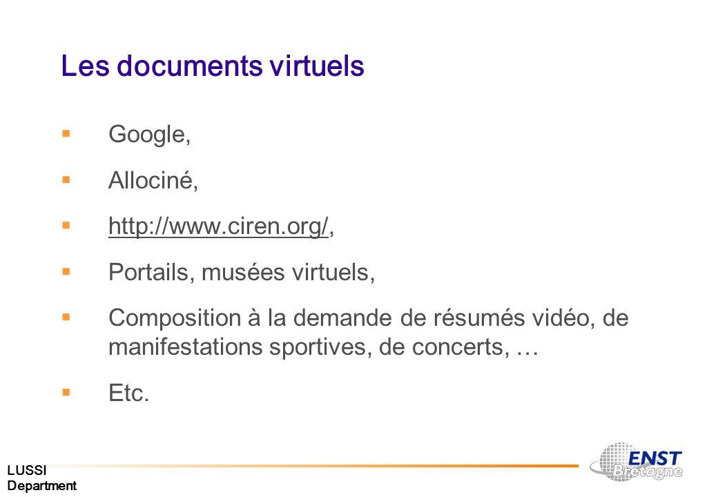LUSSI Department Les documents virtuels Google, Allociné, http://www.ciren.org/, http://www.ciren.org/ Portails, musées virtuels, Composition à la dem