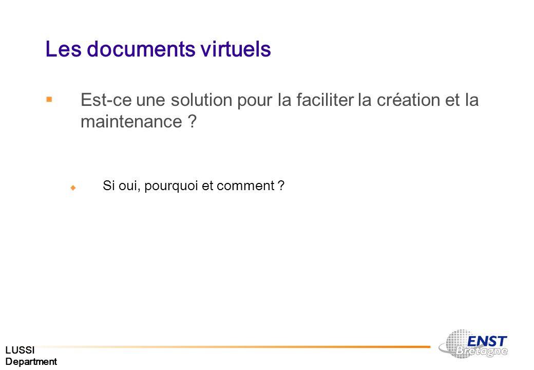 LUSSI Department Les documents virtuels Est-ce une solution pour la faciliter la création et la maintenance ? Si oui, pourquoi et comment ?