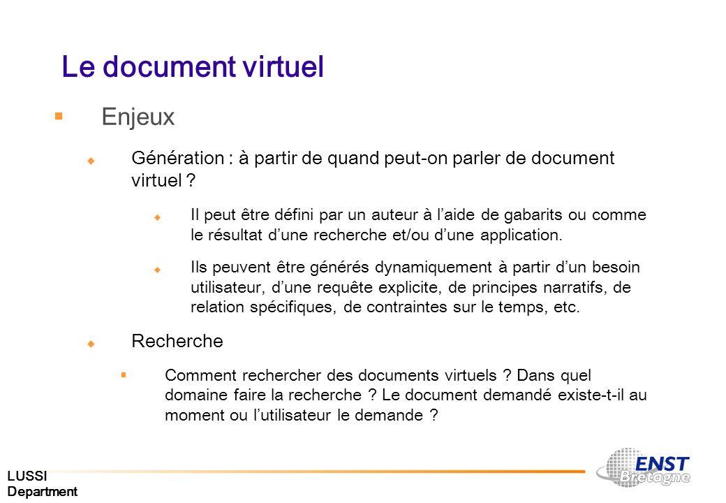 LUSSI Department Le document virtuel Enjeux Génération : à partir de quand peut-on parler de document virtuel ? Il peut être défini par un auteur à la