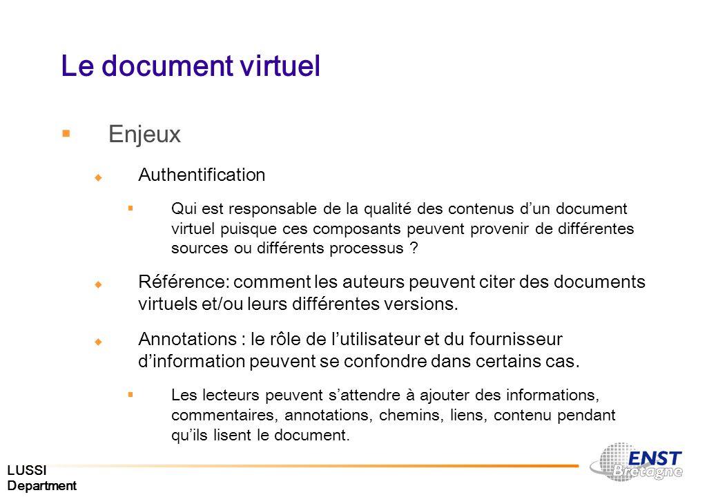 LUSSI Department Le document virtuel Enjeux Authentification Qui est responsable de la qualité des contenus dun document virtuel puisque ces composant