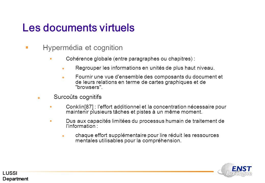 LUSSI Department Les documents virtuels Hypermédia et cognition Cohérence globale (entre paragraphes ou chapitres) : Regrouper les informations en uni