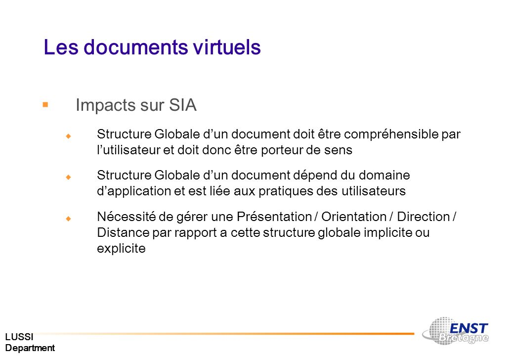 LUSSI Department Les documents virtuels Impacts sur SIA Structure Globale dun document doit être compréhensible par lutilisateur et doit donc être por