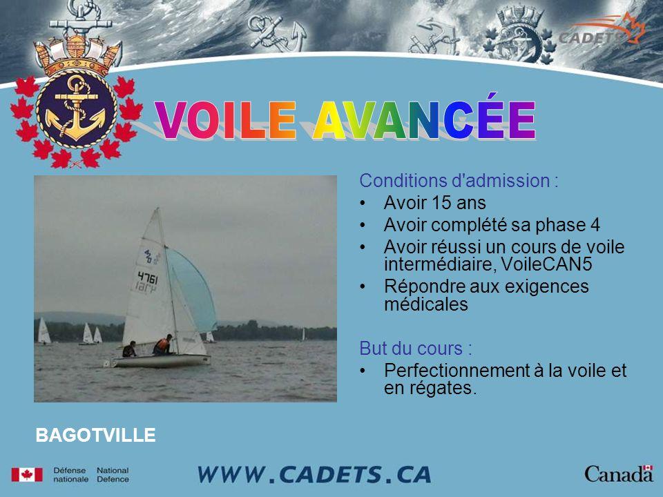 Conditions d admission : Avoir 15 ans Avoir complété sa phase 4 Avoir réussi un cours de voile intermédiaire, VoileCAN5 Répondre aux exigences médicales But du cours : Perfectionnement à la voile et en régates.