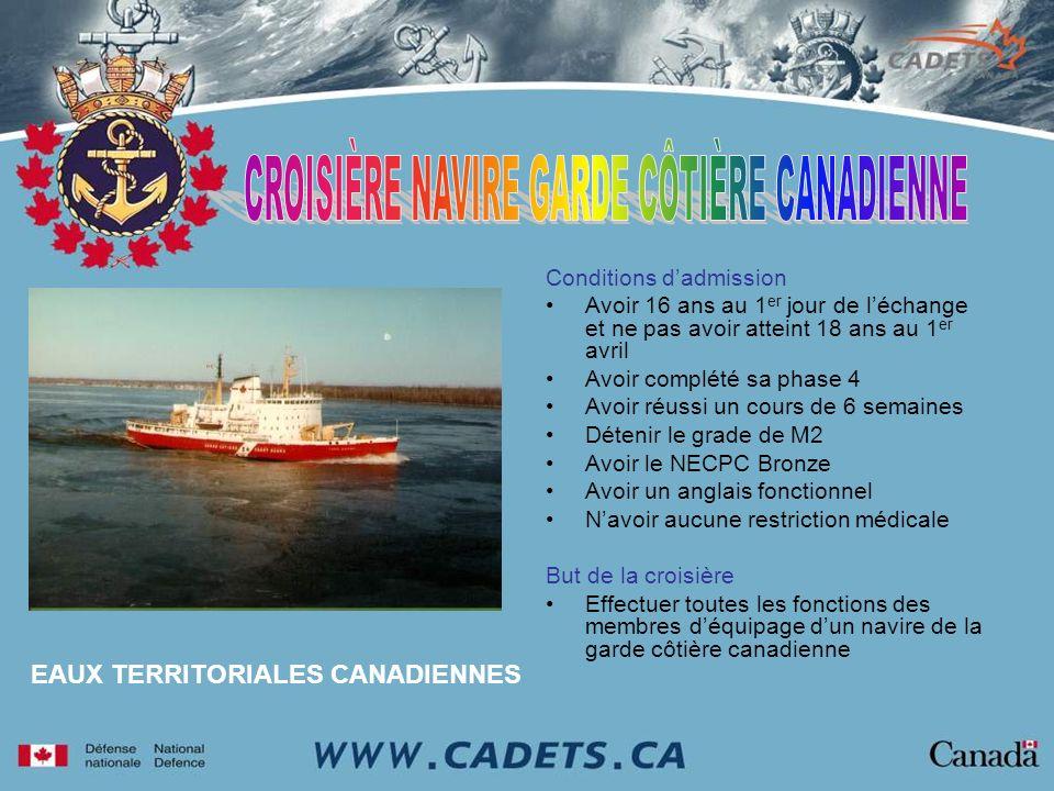 EAUX TERRITORIALES CANADIENNES Conditions dadmission Avoir 16 ans au 1 er jour de léchange et ne pas avoir atteint 18 ans au 1 er avril Avoir complété