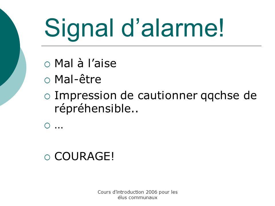 Cours d introduction 2006 pour les élus communaux Signal dalarme.