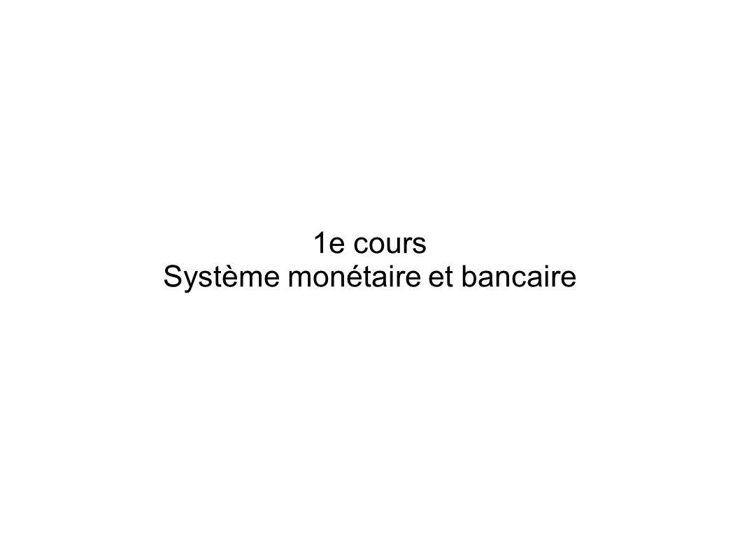 1e cours Système monétaire et bancaire