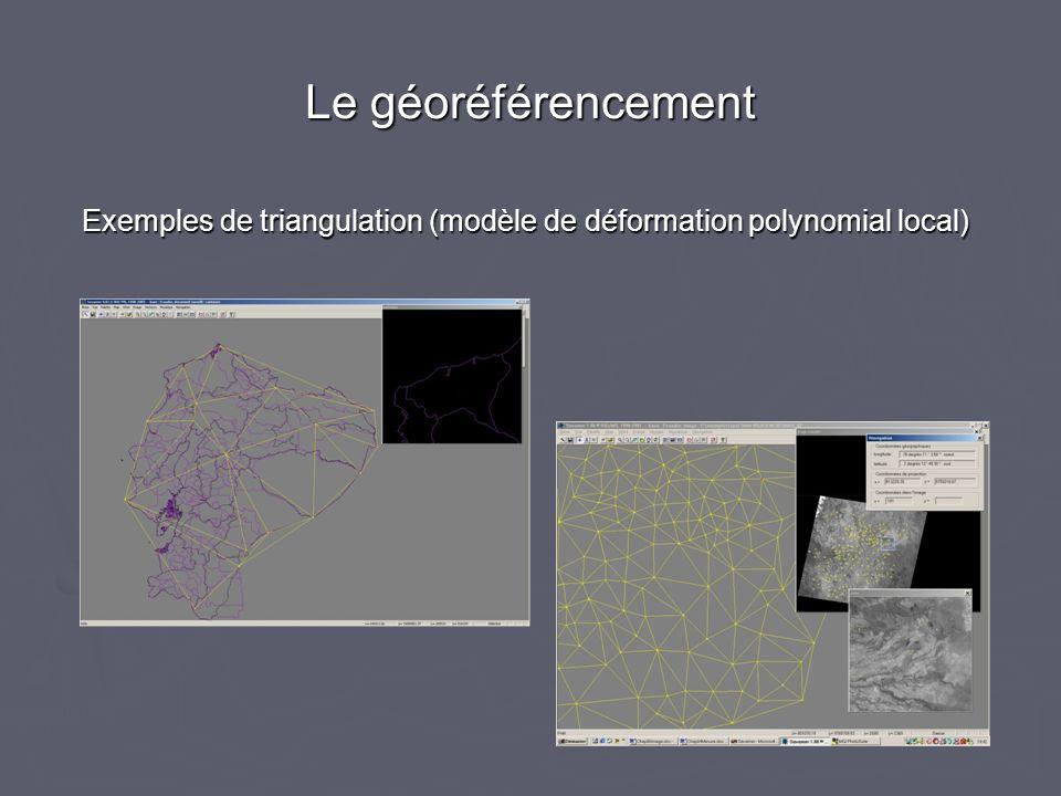Le géoréférencement Exemples de triangulation (modèle de déformation polynomial local)