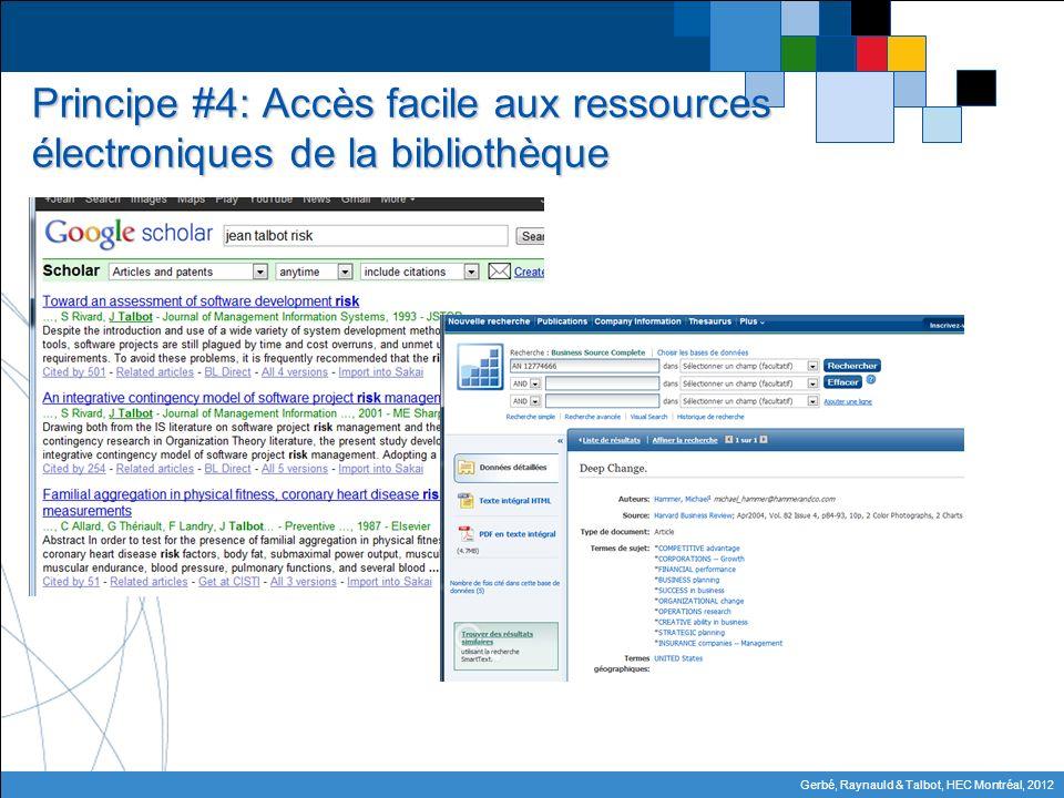 Gerbé, Raynauld & Talbot, HEC Montréal, 2012 Principe #4: Accès facile aux ressources électroniques de la bibliothèque