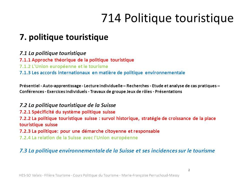 2 714 Politique touristique 7. politique touristique 7.1 La politique touristique 7.1.1 Approche théorique de la politique touristique 7.1.2 L'Union e
