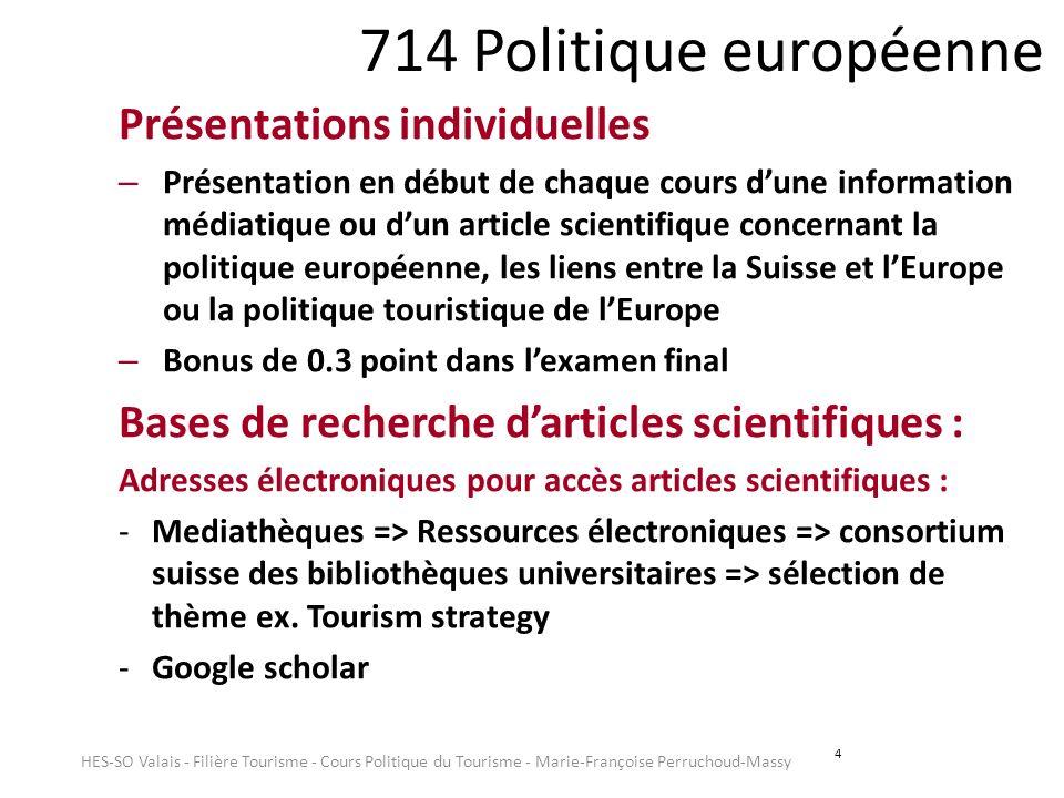 4 714 Politique européenne Présentations individuelles – Présentation en début de chaque cours dune information médiatique ou dun article scientifique