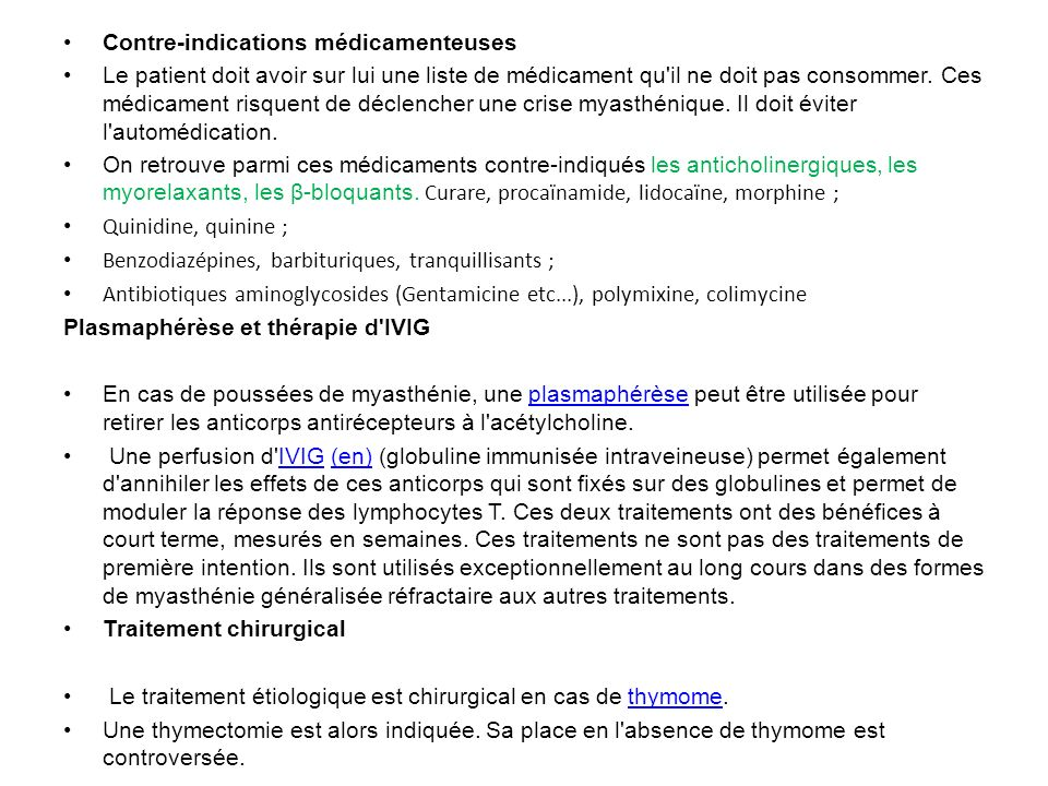 Contre-indications médicamenteuses Le patient doit avoir sur lui une liste de médicament qu'il ne doit pas consommer. Ces médicament risquent de décle