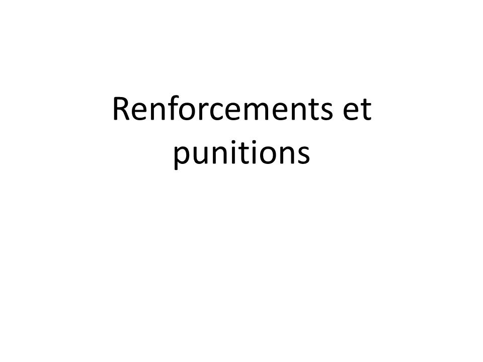 Renforcements et punitions