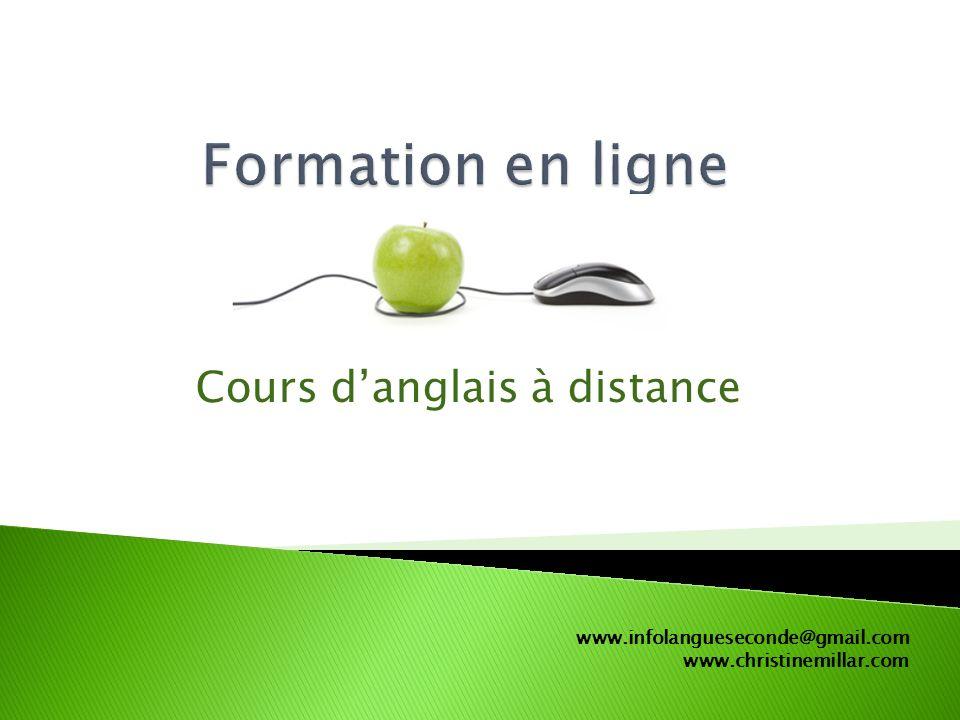 www.infolangueseconde@gmail.com www.christinemillar.com Cours danglais à distance