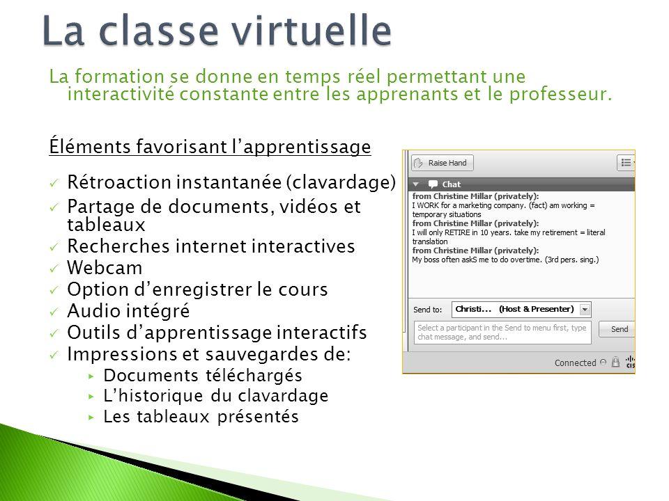 La formation se donne en temps réel permettant une interactivité constante entre les apprenants et le professeur.