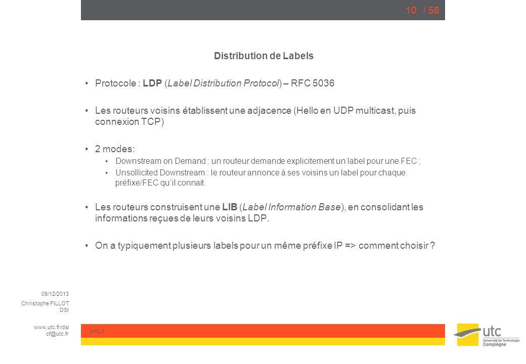 09/12/2013 Christophe FILLOT DSI www.utc.fr/dsi cf@utc.fr MPLS / 5610 Distribution de Labels Protocole : LDP (Label Distribution Protocol) – RFC 5036