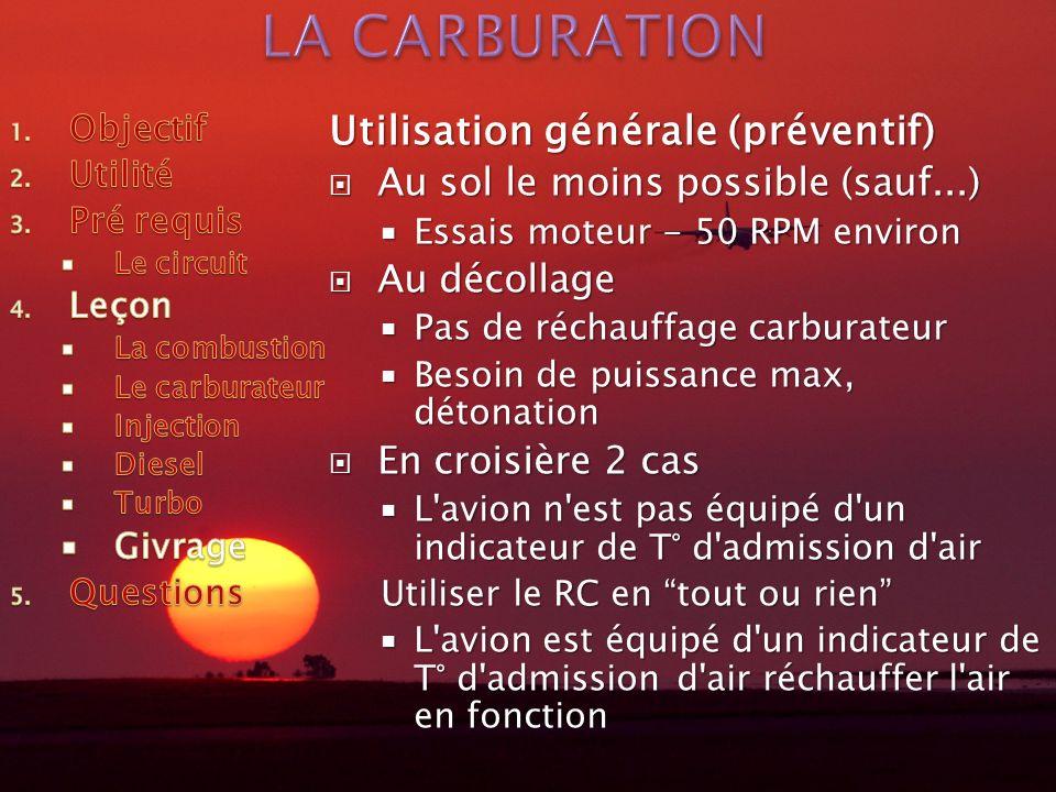 Utilisation générale (préventif) Au sol le moins possible (sauf...) Au sol le moins possible (sauf...) Essais moteur - 50 RPM environ Essais moteur -