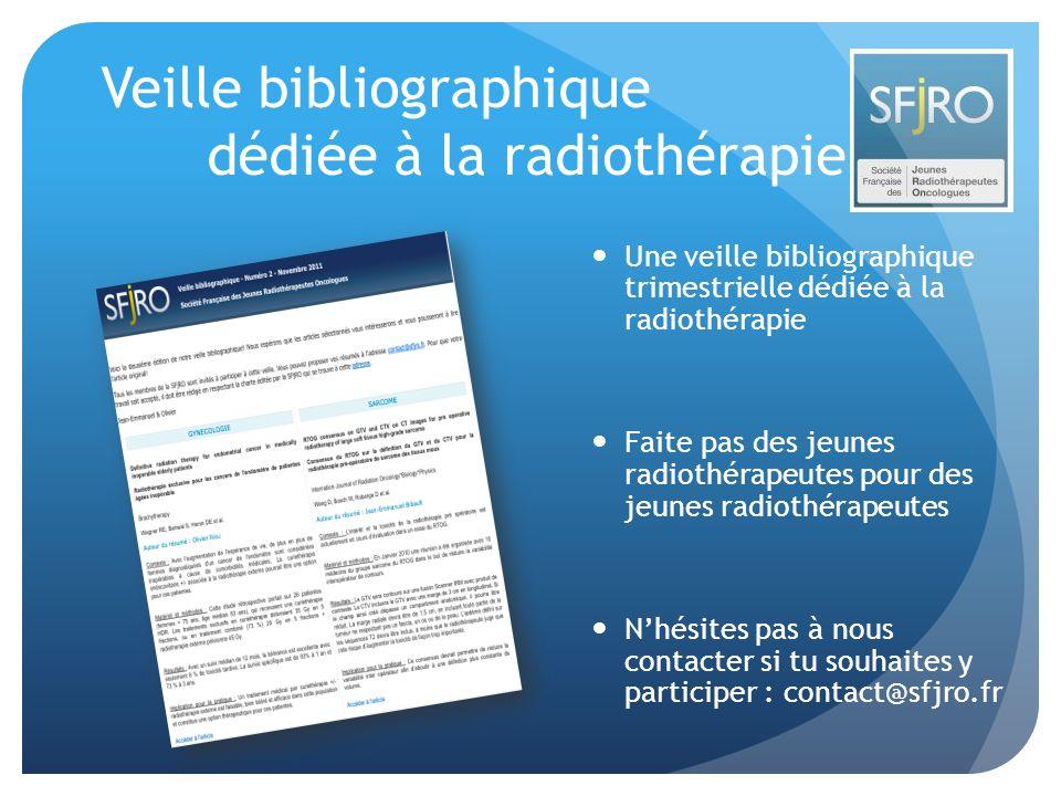Veille bibliographique dédiée à la radiothérapie Une veille bibliographique trimestrielle dédiée à la radiothérapie Faite pas des jeunes radiothérapeu